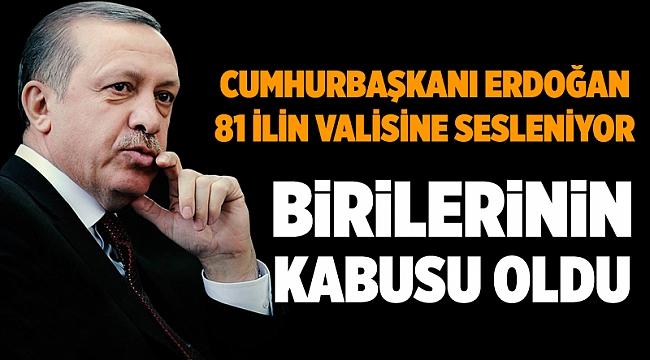 Cumhurbaşkanı Erdoğan: Birilerinin kabusu oldu