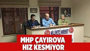 MHP Çayırova hız kesmiyor