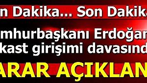 Son dakika... Cumhurbaşkanı Erdoğan'a suikast timine müebbet!