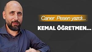 Kemal öğretmen…