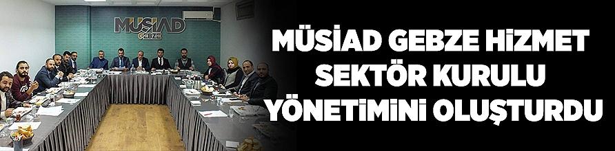 Müsiad Gebze Hizmet Sektör Kurulu yönetimini oluşturdu