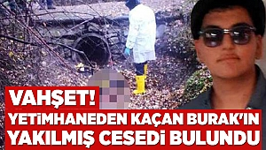 Vahşet! Gölcük'teki yetimhaneden kaçan Burak'ın yakılmış cesedi bulundu