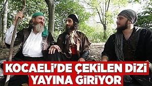 Kocaeli'de çekilen dizi yayına giriyor