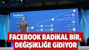 Facebook radikal bir değişikliğe gidiyor