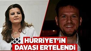 Hürriyet'in davası ertelendi