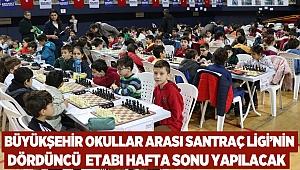 Büyükşehir Okullar arası Satranç Ligi'nin Dördüncü etabı hafta sonu yapılacak