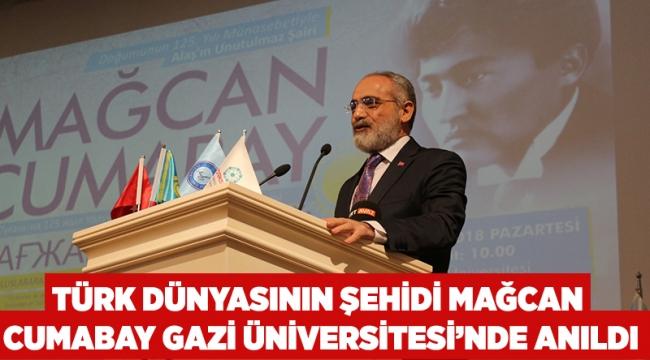 Türk dünyasının şehidi  Mağcan Cumabay Gazi Üniversite'sinde anıldı.