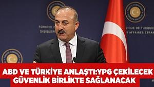 ABD ve Türkiye anlaştı! YPG çekilecek güvenlik birlikte sağlanacak