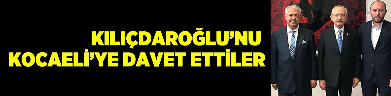Kılıçdaroğlu'nu Kocaeli'ye davet ettiler