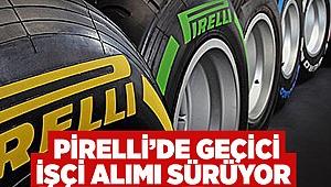 Pirelli'de geçici işçi alımı sürüyor