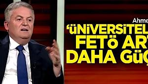 Ahmet Zeki Üçok: Üniversitelerde FETÖ artık daha güçlü!