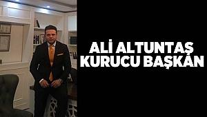 Ali Altuntaş kurucu başkan!