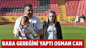 Baba gereğini yaptı Osman Can