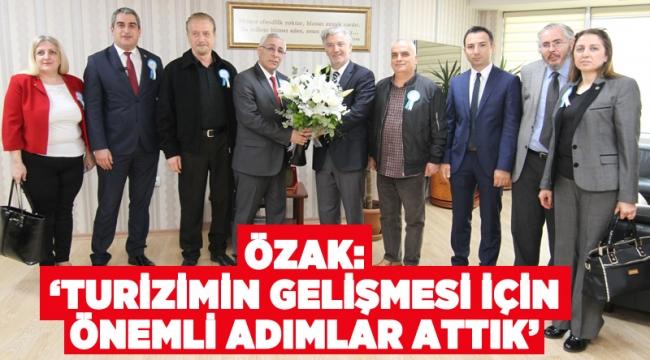 Özak ''Turizmin gelişmesi için önemli adımlar attık''
