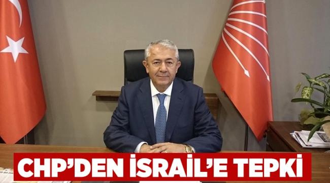 CHP'den İsrail'e tepki