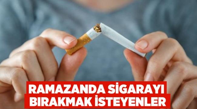 Ramazanda sigarayı bırakmak isteyenler