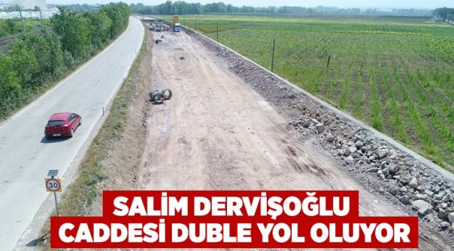 Salim Dervişoğlu Caddesi duble yol oluyor
