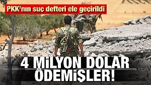 PKK'nın suç defteri ortaya çıktı.! 4 milyon dolar