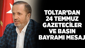Toltar'dan 24 Temmuz Gazeteciler ve Basın Bayramı mesajı