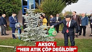 """Aksoy, """"Her Atık Çöp Değildir"""""""