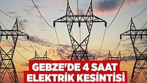 Gebze'de 4 saat elektrik kesintisi