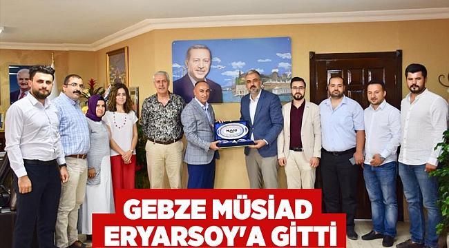 Gebze MÜSİAD Eryarsoy'a gitti