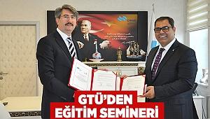 GTÜ'den eğitim semineri