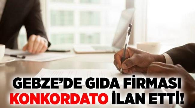 Gebze'de gıda firması konkordato ilan etti!