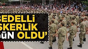 """""""Bedelli askerlik 22 gün oldu"""""""
