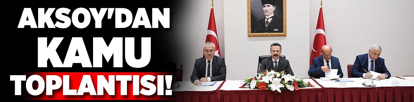 Aksoy'dan kamu toplantısı!