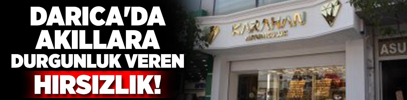 Darıca'da Akıllara Durgunluk Veren Hırsızlık!