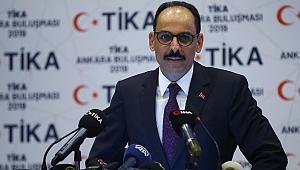 Kalın: Türkiye'nin dünyanın hiçbir bölgesinde gizli gündemi yoktur