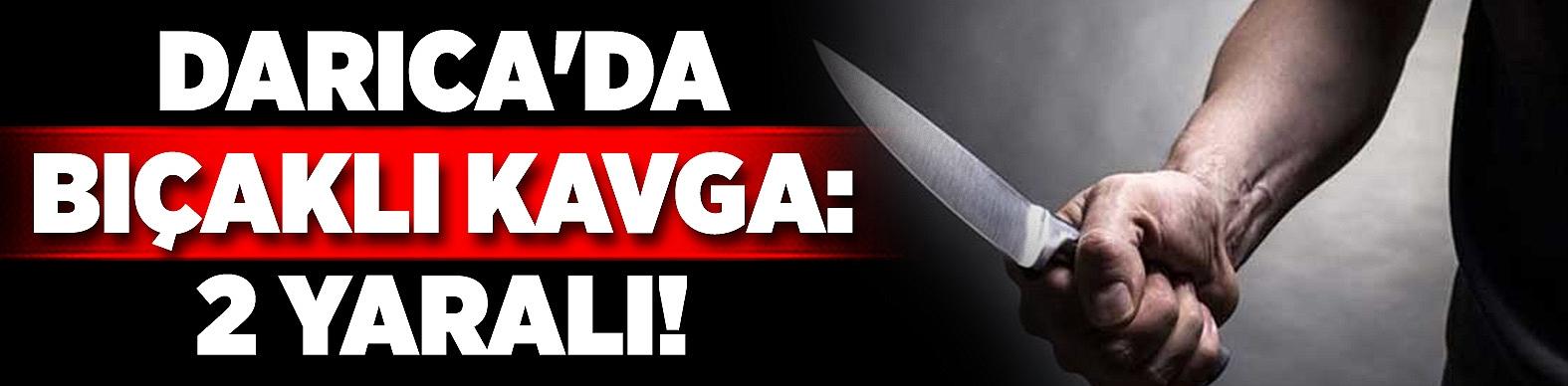 Darıca'da bıçaklı kavga: 2 yaralı!
