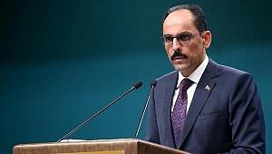 Kalın: Temel beklentimiz bölgenin kontrolünün Türkiye'de olması