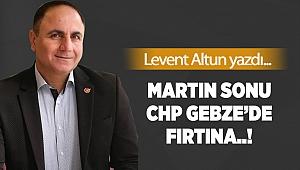 Martın sonu CHP Gebze'de fırtına..!