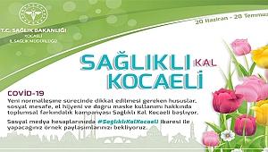 Sağlıklı Kal Kocaeli'' kampanyası için start