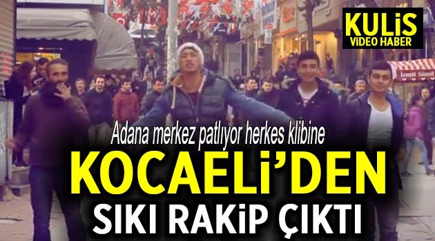 Adana merkez patlıyor herkese Kocaeli'den rakip