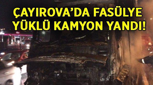 Çayırova'da fasülye yüklü kamyon yandı!