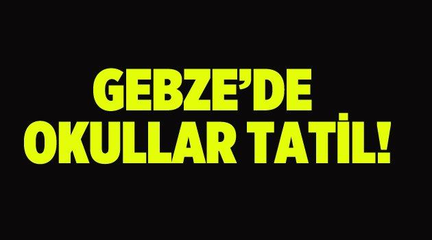 Gebze'de okullar 2 gün tatil!