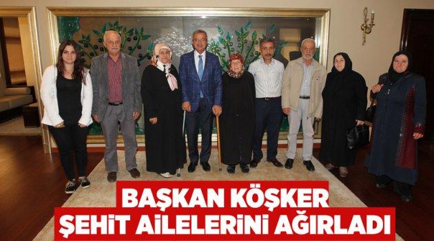 Başkan Köşker şehit ailelerini ağırladı