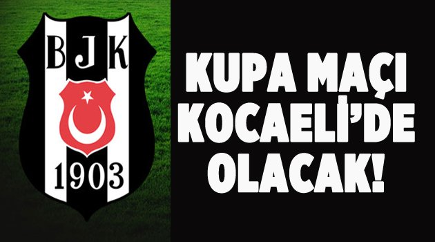 Beşiktaş, kupa maçını için Kocaeli'ye geliyor