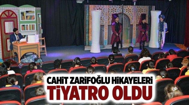 Cahit Zarifoğlu hikayeleri tiyatro oldu