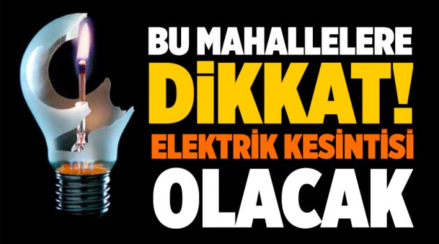 Elektrikler kesilecek Dikkat!