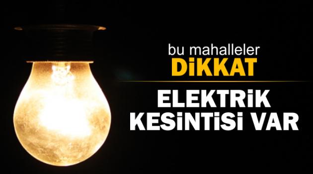 ELEKTRİKLER KESİLECEK!