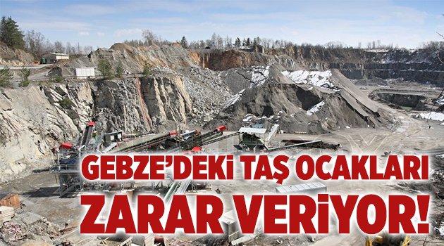 Gebze'deki taş ocakları zarar veriyor!