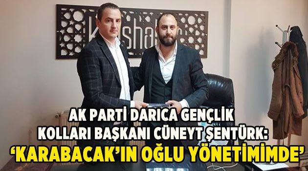 """Şentürk,""""Karabacak'ın oğlu yönetimimde"""""""