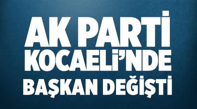 AK Parti Kocaeli'nde başkan değişti!