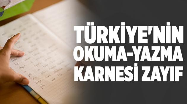 Türkiye'nin okuma-yazma karnesi zayıf