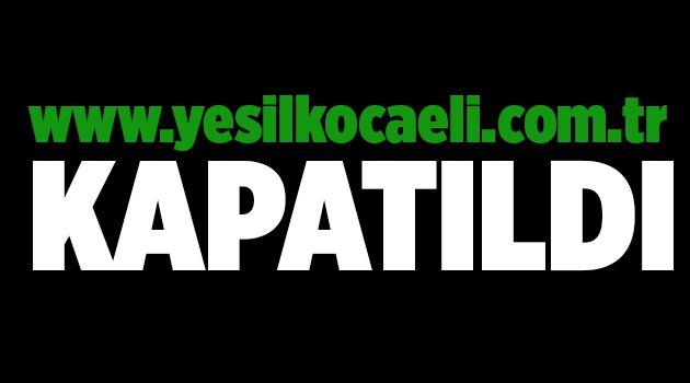 www.yesilkocaeli.com.tr kapatıldı!