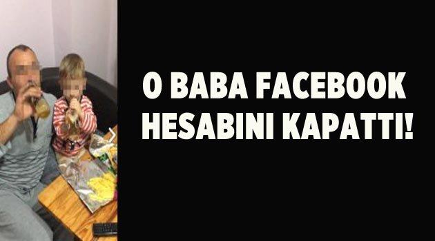 O baba facebook hesabını kapattı